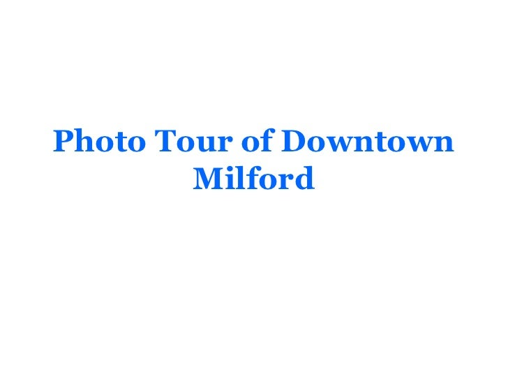 Photo Tour of Downtown         Milford