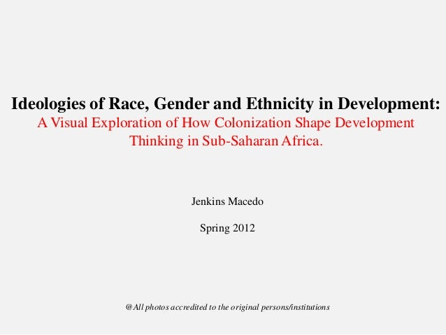 Ideologies of Race, Gender and Ethnicity in Development: A Visual Exploration of How Colonization Shape Development Thinki...