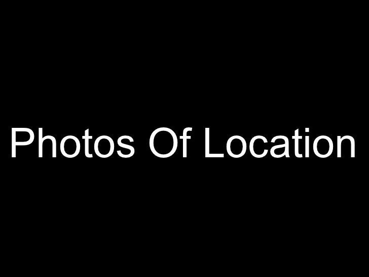 Photos Of Location