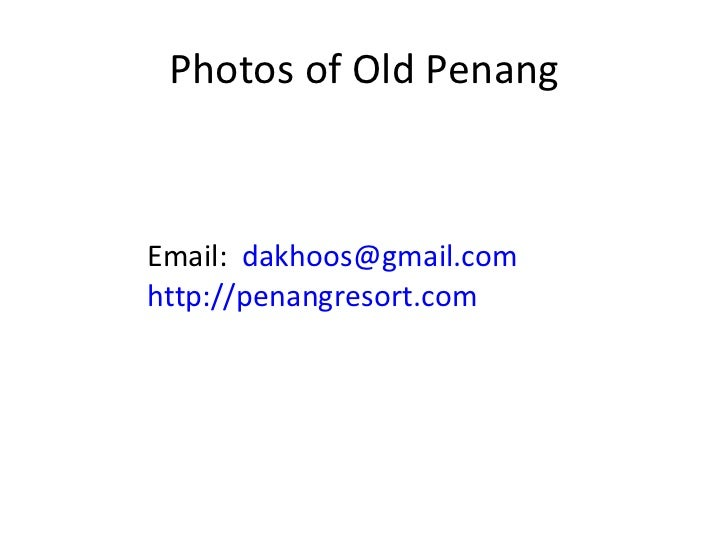 Photos of Old Penang Email:  [email_address] http://penangresort.com