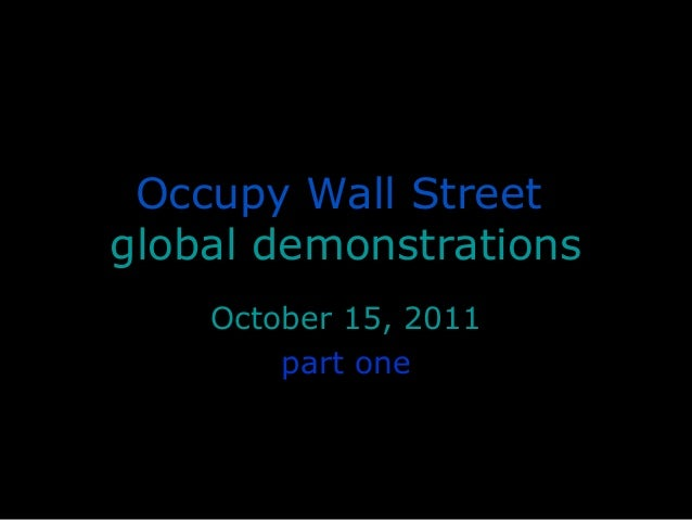 Occupy Wall Streetglobal demonstrationsOctober 15, 2011part one