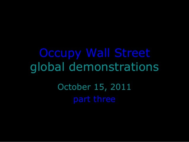 Occupy Wall Streetglobal demonstrationsOctober 15, 2011part three