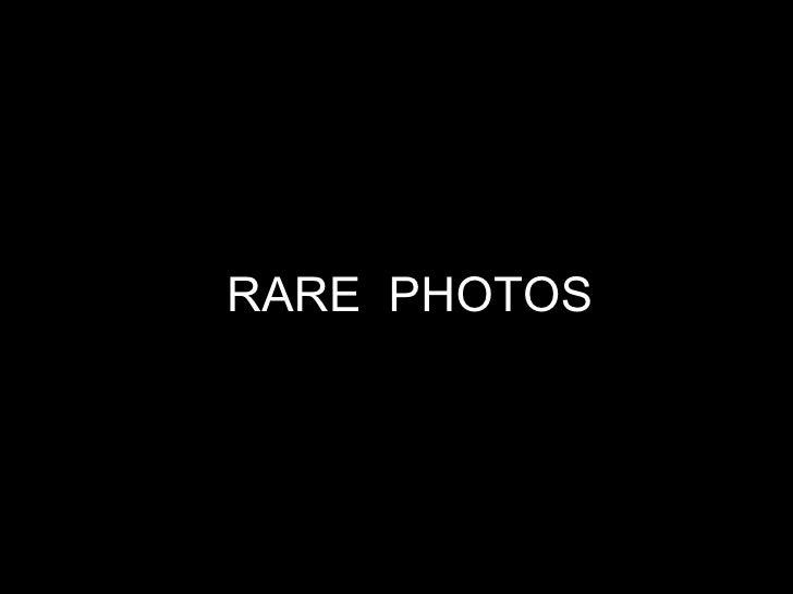 RARE PHOTOS