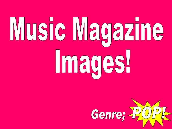 Music Magazine Images!  POP! Genre;
