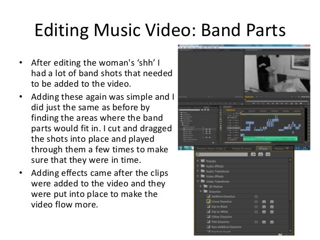 Editing Music Video: Band Parts • After editing the woman's 'shh' I had a lot of band shots that needed to be added to the...