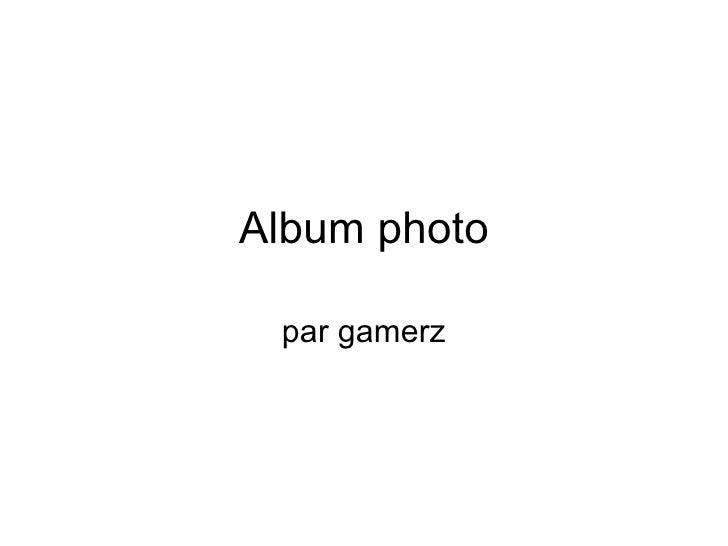 Album photo par gamerz