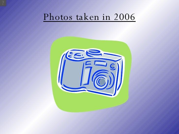 Photos taken in 2006