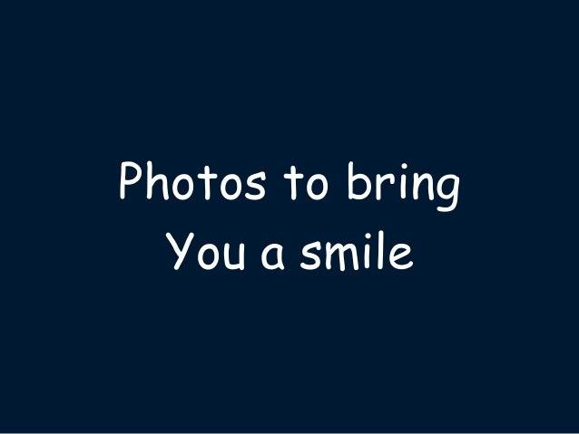 Photos to bring You a smile