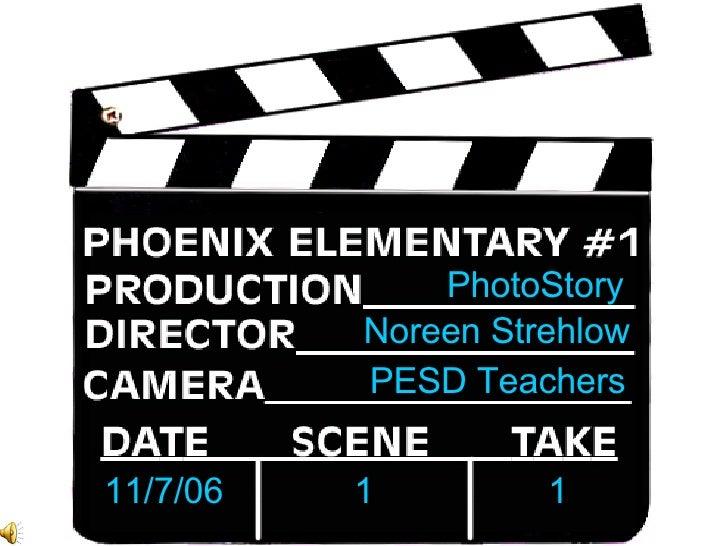 PhotoStory Noreen Strehlow PESD Teachers 11/7/06 1 1