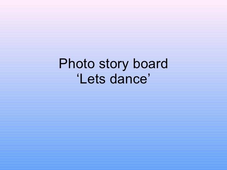 Photo story board 'Lets dance'