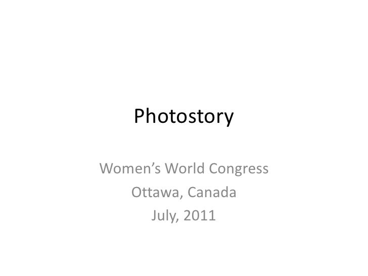 PhotostoryWomen's World Congress   Ottawa, Canada      July, 2011