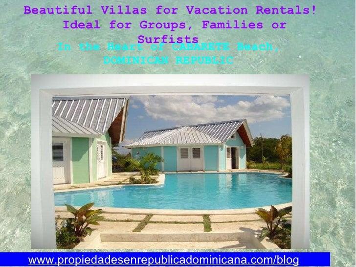 www.propiedadesenrepublicadominicana.com/blog BeautifulVillas for Vacation Rentals!  Ideal for Groups, Families or Surfi...