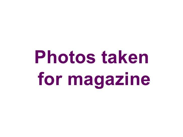 Photos taken for magazine
