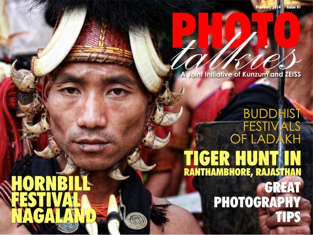 talkies  PHOTO February 2014  Issue 01  A Joint Initiative of Kunzum and ZEISS  BUDDHIST FESTIVALS OF LADAKH  HORNBILL FES...
