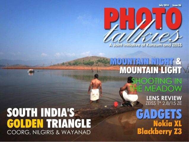 PtaHlOkTieOs July 2014 Issue 06  A Joint Initiative of Kunzum and ZEISS  SHOOTING IN  THE MEADOW  LENS REVIEW  ZEISS T* 2,...