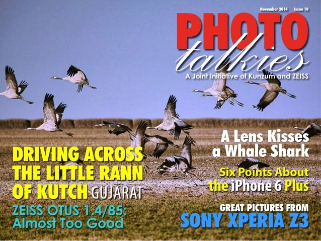 PtaHlOkTieOs November 2014 Issue 10  A Joint Initiative of Kunzum and ZEISS  SONY XPERIA Z3 ZEISS OTUS 1.4/85:  GREAT PICT...