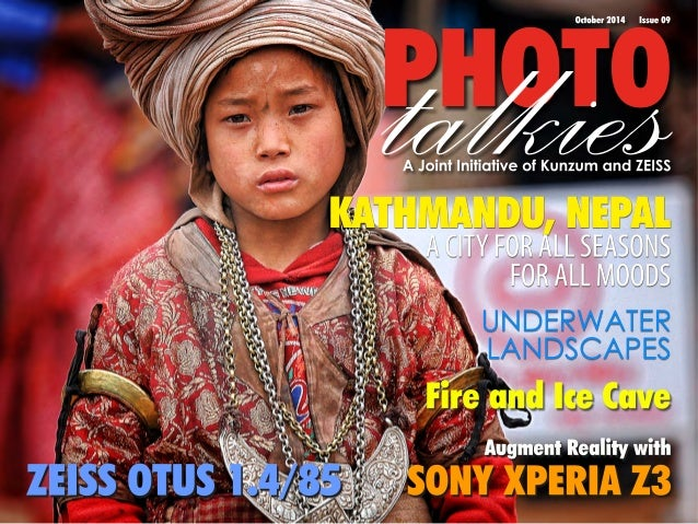 PtaHlOkTieOs October 2014 Issue 09  A Joint Initiative of Kunzum and ZEISS  KATHMANDU, NEPAL  ZEISS OTUS 1.4/85  A CITY FO...