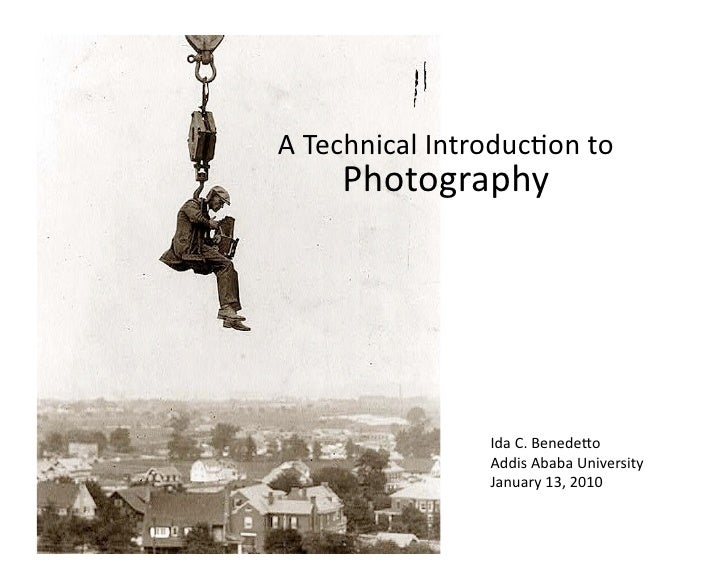 A  Technical  Introduc1on  to            Photography                                 Ida  C.  Benede9o  ...