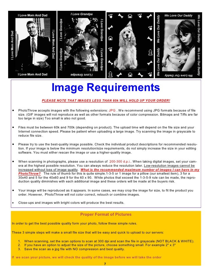 Image Requirements                     PLEASE NOTE THAT IMAGES LESS THAN 60k WILL HOLD UP YOUR ORDER!  •   PhotoThrow acce...