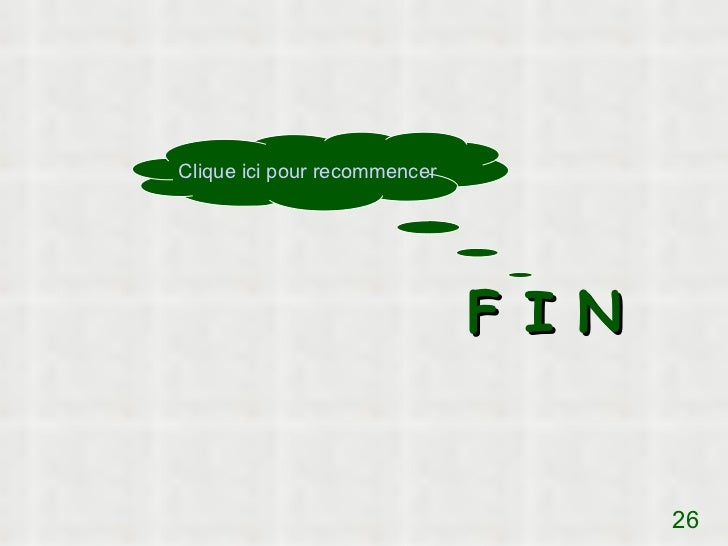 Clique ici pour recommencer                              F I N                                      26