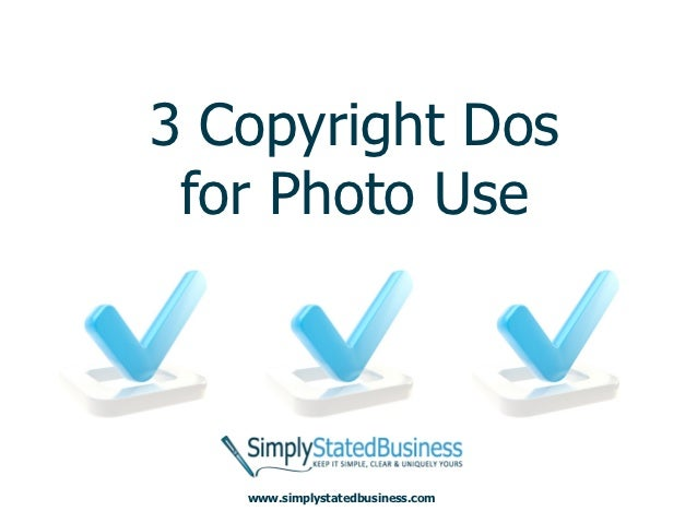 3 Copyright Dos for Photo Use   www.simplystatedbusiness.com