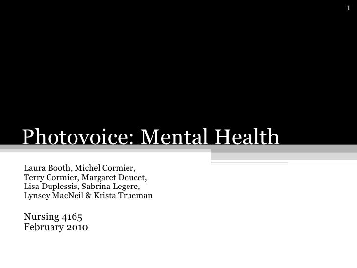 Photovoice: Mental Health  Laura Booth, Michel Cormier,  Terry Cormier, Margaret Doucet,  Lisa Duplessis, Sabrina Legere, ...