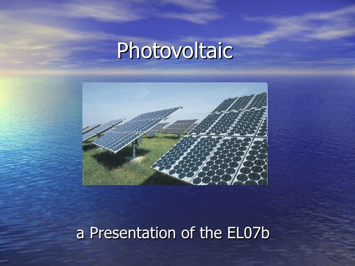 Photovoltaic a Presentation of the EL07b