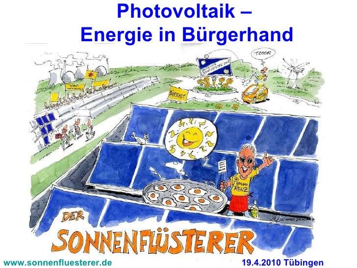 www.sonnenfluesterer.de 19.4.2010 Tübingen Photovoltaik –  Energie in Bürgerhand
