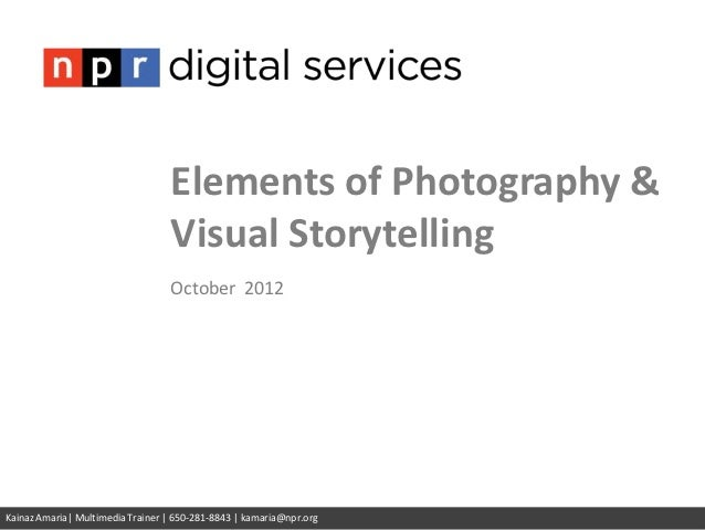 Elements of Photography &                                  Visual Storytelling                                  October 20...