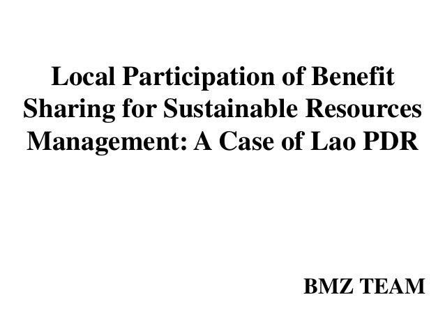 Local Participation of BenefitSharing for Sustainable ResourcesManagement: A Case of Lao PDR                       BMZ TEAM