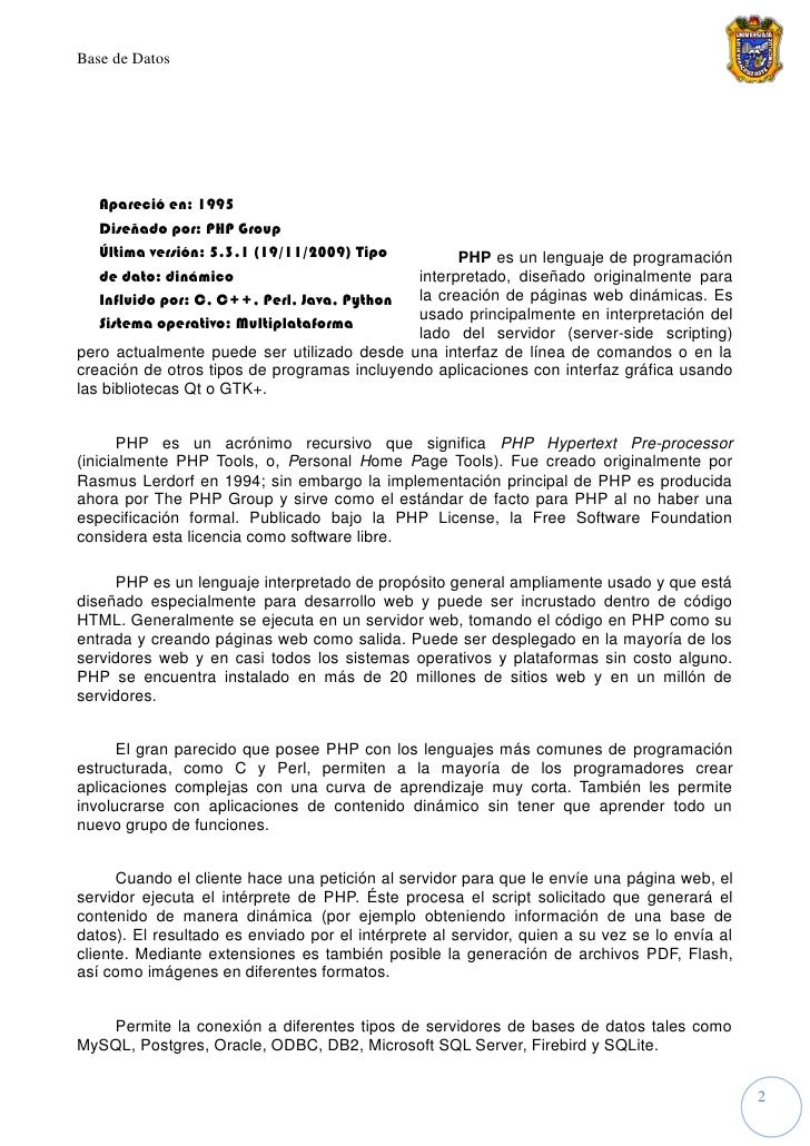 Base de Datos        Apareció en: 1995    Diseñado por: PHP Group    Última versión: 5.3.1 (19/11/2009) Tipo         PHP e...