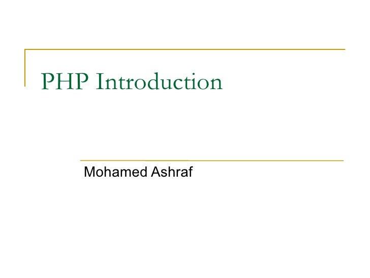 PHP Introduction Mohamed Ashraf