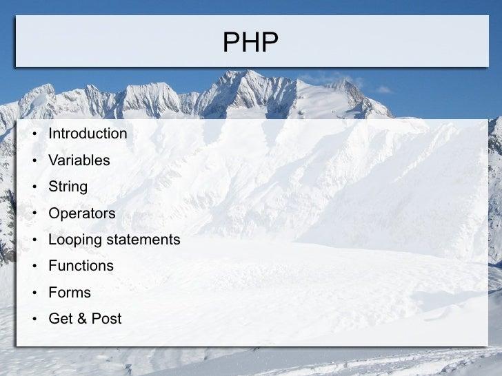 PHP <ul><li>Introduction </li></ul><ul><li>Variables </li></ul><ul><li>String </li></ul><ul><li>Operators </li></ul><ul><l...