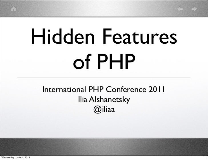 Hidden Features                              of PHP                           International PHP Conference 2011           ...