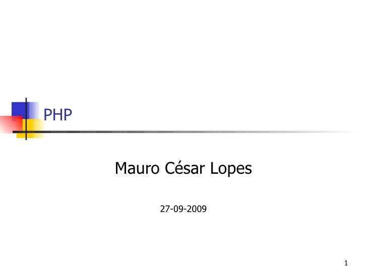 PHP      Mauro César Lopes           27-09-2009                          1