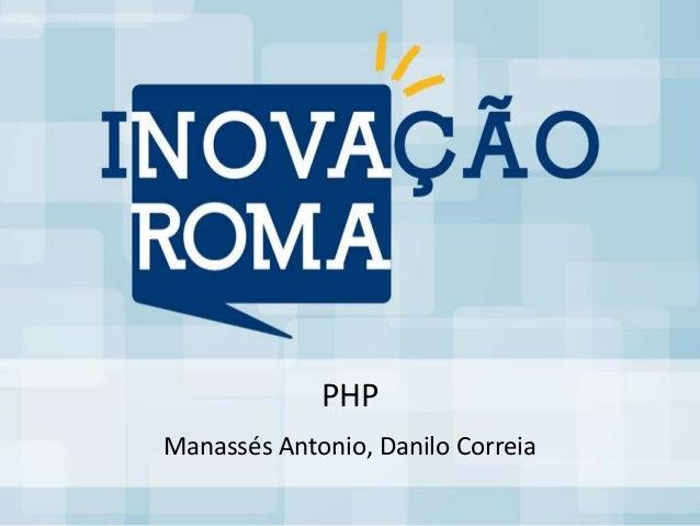 PHPManassés Antonio, Danilo Correia