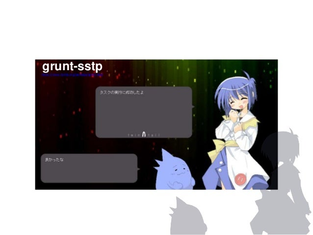 grunt-sstp  https://www.npmjs.org/package/grunt-sstp