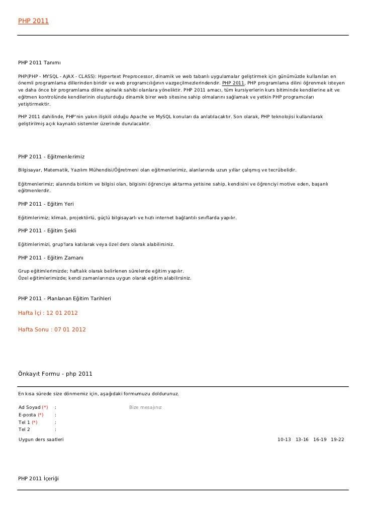PHP 2011PHP 2011 TanımıPHP(PHP - MYSQL - AJAX - CLASS): Hypertext Preprocessor, dinamik ve web tabanlı uygulamalar gelişti...