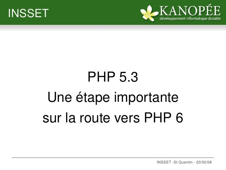 INSSET                  PHP5.3       Uneétapeimportante      surlarouteversPHP6                                 ...
