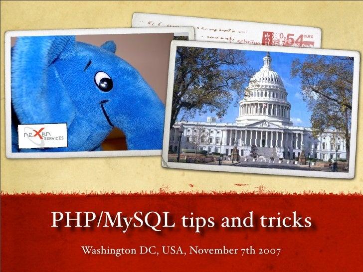 PHP/MySQL tips and tricks   Washington DC, USA, November 7th 2007