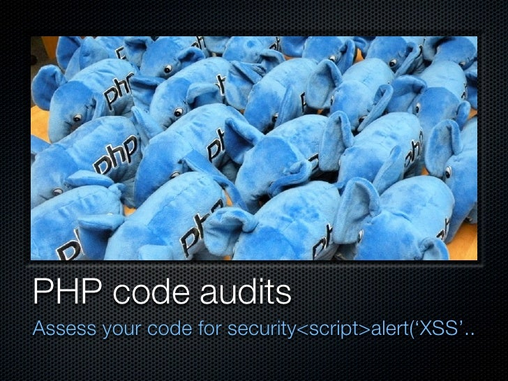 PHP code audits Assess your code for security<script>alert('XSS'..