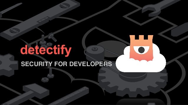 detectify  detectify  SECURITY FOR DEVELOPERS