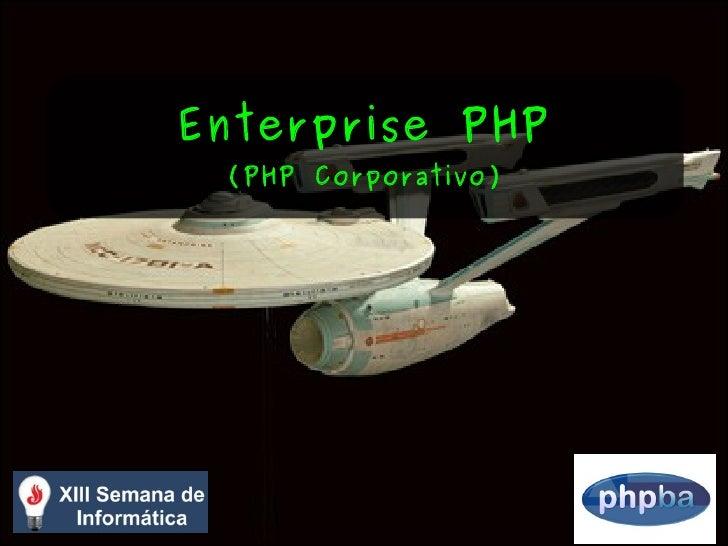 Enterprise PHP  (PHP Corporativo)
