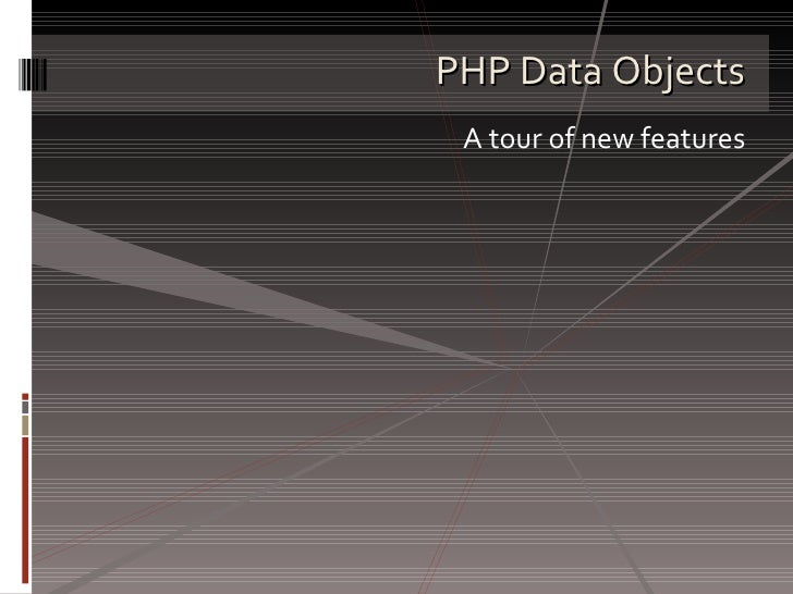 PHP Data Objects A tour of new features