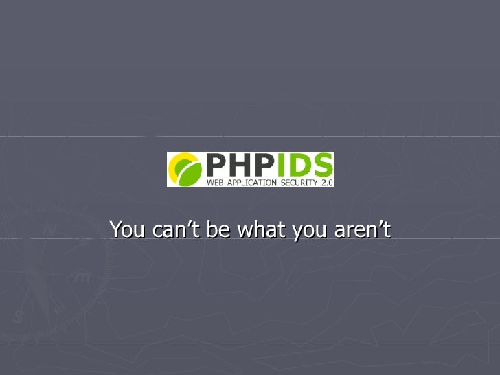 PHP-IDS You can't be what you aren't