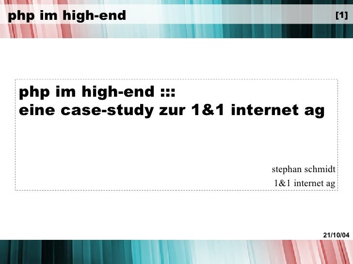 php im high-end ::: eine case-study zur 1&1 internet ag stephan schmidt 1&1 internet ag