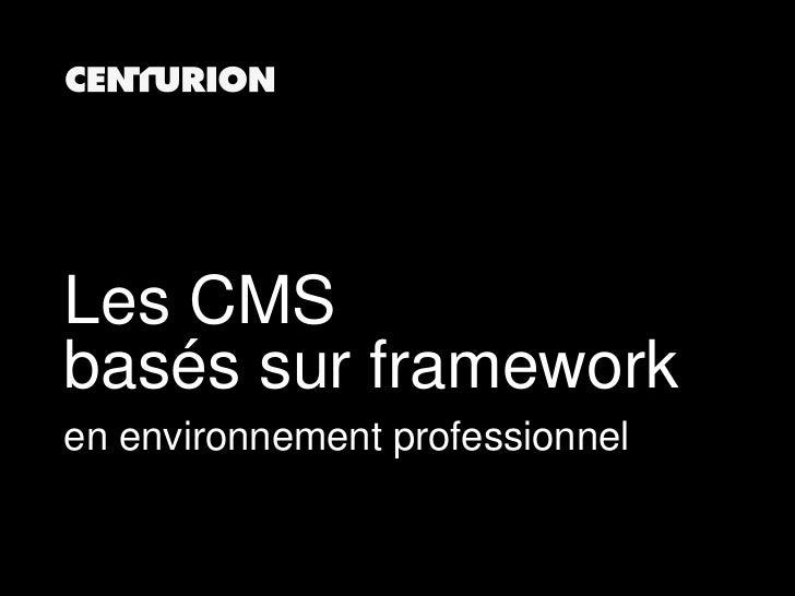 Les CMSbasés sur frameworken environnement professionnel