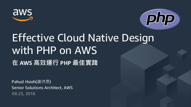 © 2017, Amazon Web Services, Inc. or its Affiliates. All rights reserved. Pahud Hsieh( ) Senior Solutions Architect, AWS 0...