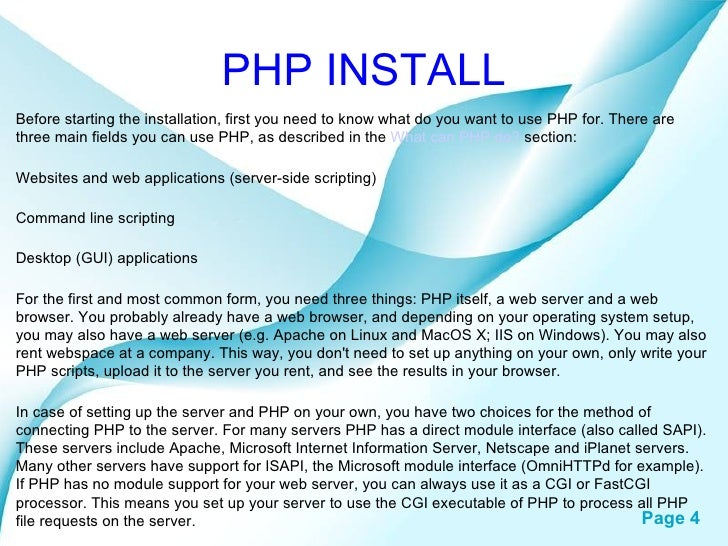 PHP INSTALL Before starting the installation, first you need to know what do you want to use PHP for. There are three main...