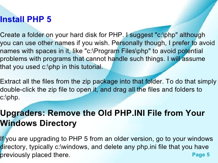 """Install PHP 5 Create a folder on your hard disk for PHP. I suggest """"c:php"""" although you can use other names if y..."""